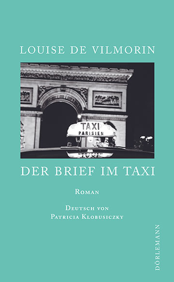 Louise de Vilmorin: Der Brief im Taxi